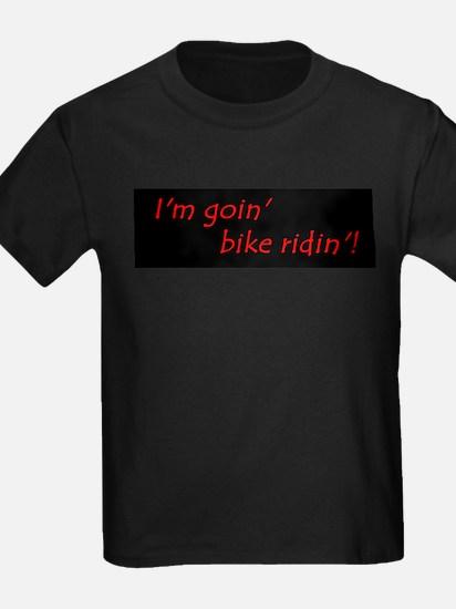Im Goin Bike Ridin! T-Shirt