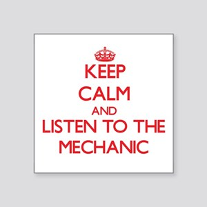 Keep Calm and Listen to the Mechanic Sticker