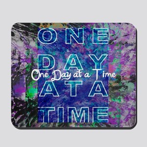 One Day at a Time Art Mousepad