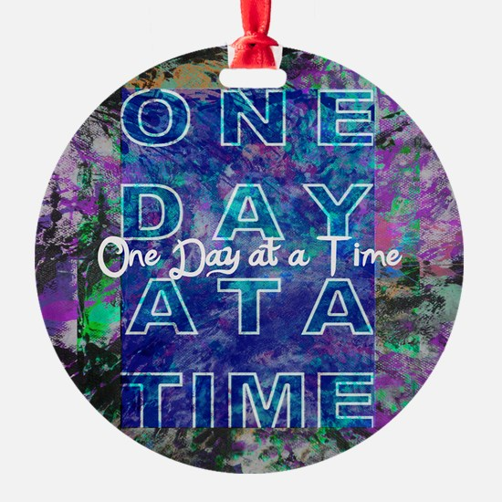 One Day at a Time Art Ornament