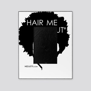 Hair Me Out Picture Frame