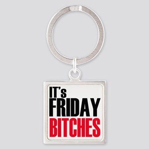 Friday Bitches Square Keychain