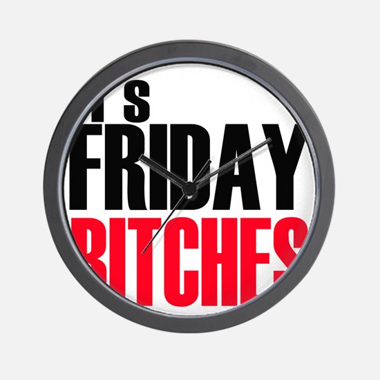 Friday Bitches Wall Clock