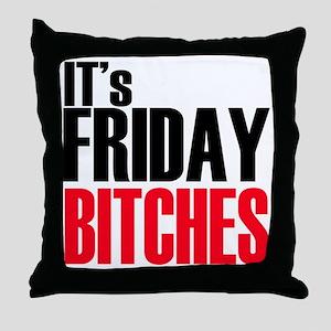 Friday Bitches Throw Pillow