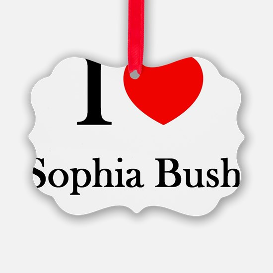 I love Sophia Bush Ornament
