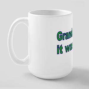 Grandad  said it was okay Large Mug