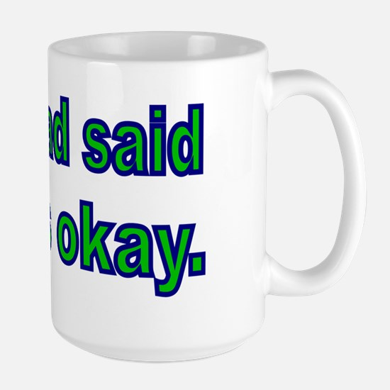 Grandad  said it was okay Large Mug