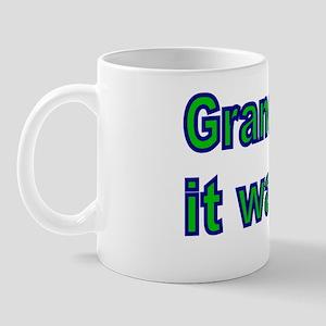 Grandad  said it was okay Mug