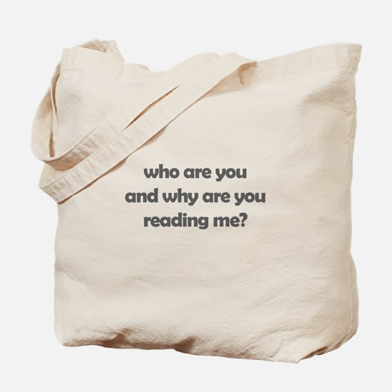 who are you and why are you r Tote Bag