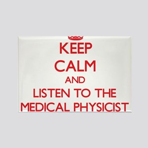 Keep Calm and Listen to the Medical Physicist Magn