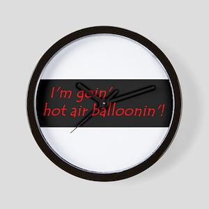 Im Goin Hot Air Balloonin! Wall Clock