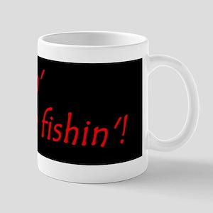 Im Goin Ice Fishin! Mugs