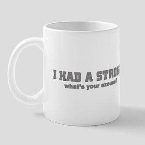 i had a stroke  Mug