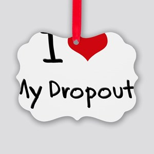 I Love My Dropout Picture Ornament
