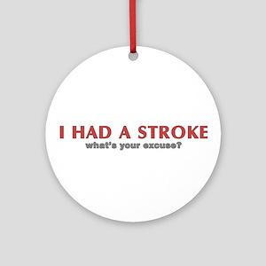 i had a stroke  Ornament (Round)