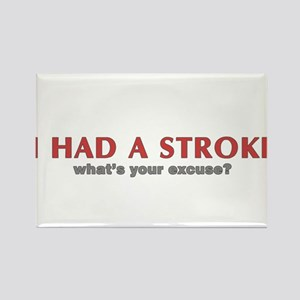i had a stroke Rectangle Magnet
