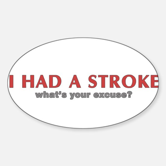 i had a stroke Oval Decal