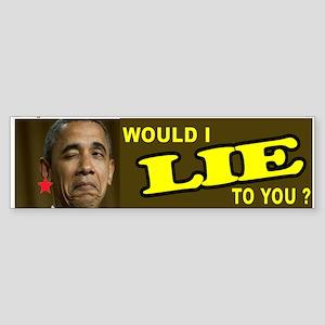 OBAMA LIES TO YOU Bumper Sticker
