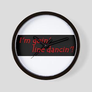 Im Goin Line Dancin! Wall Clock