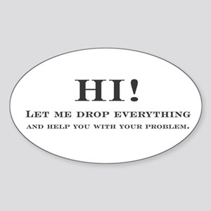 let me stop everything and he Oval Sticker