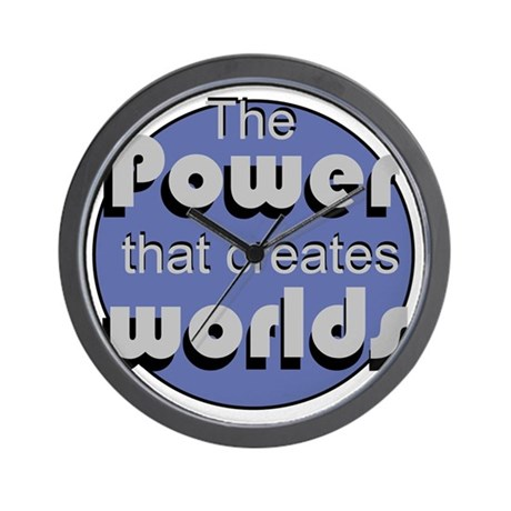 The Power That Creates Worlds Wall Clock