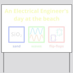 An Electrical Engineers day at the beach Yard Sign