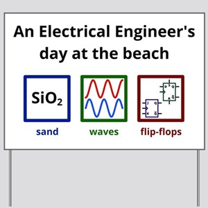 An Electrical Engineer's day at the beac Yard Sign