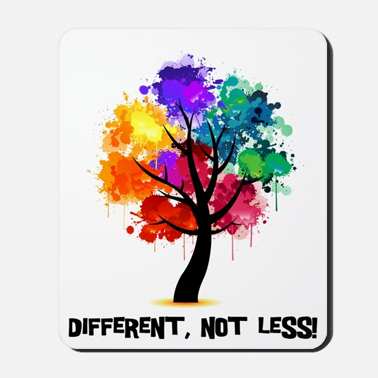 Different Not Less Mousepad