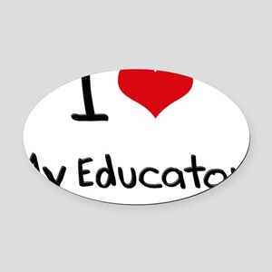 I love My Educator Oval Car Magnet