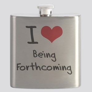 I Love Being Forthcoming Flask
