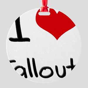 I Love Fallout Round Ornament