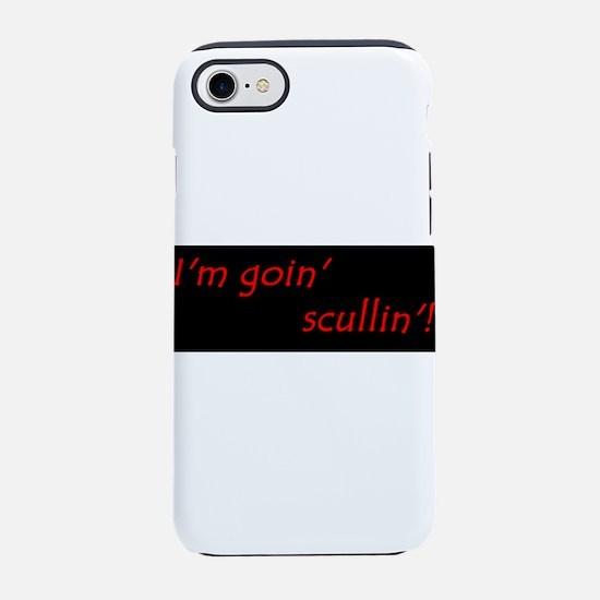 Im Goin Scullin! iPhone 7 Tough Case
