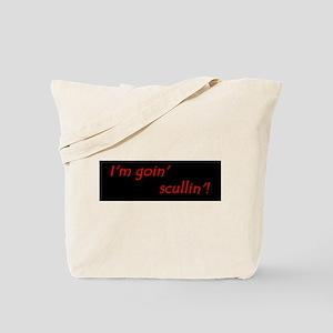 Im Goin Scullin! Tote Bag