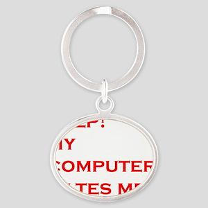 help computer hates me Oval Keychain