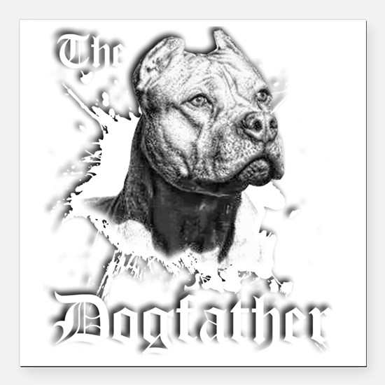 """The Pit Bull Dog Father Square Car Magnet 3"""" x 3"""""""