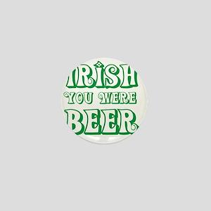 Irish You Were Beer Curly Mini Button