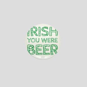 Irish You Were Beer Draft Mini Button