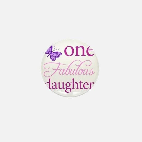 One Fabulous Daughter Mini Button