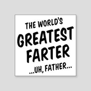 "The World's Greatest Farter Square Sticker 3"" x 3"""