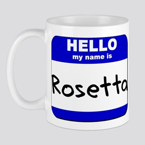 hello my name is rosetta  Mug