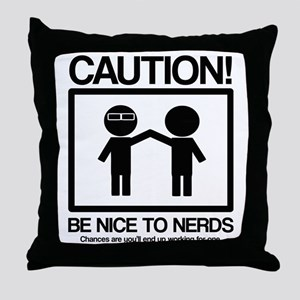 Be nice to nerds Throw Pillow