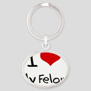 I Love My Felon Oval Keychain