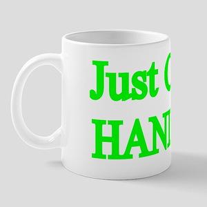 Just Call me Handsome Mug