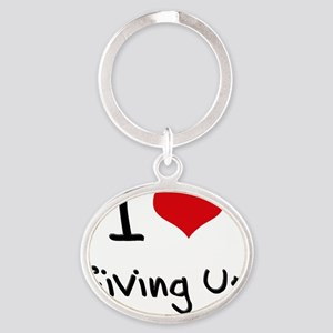 I Love Giving Up Oval Keychain