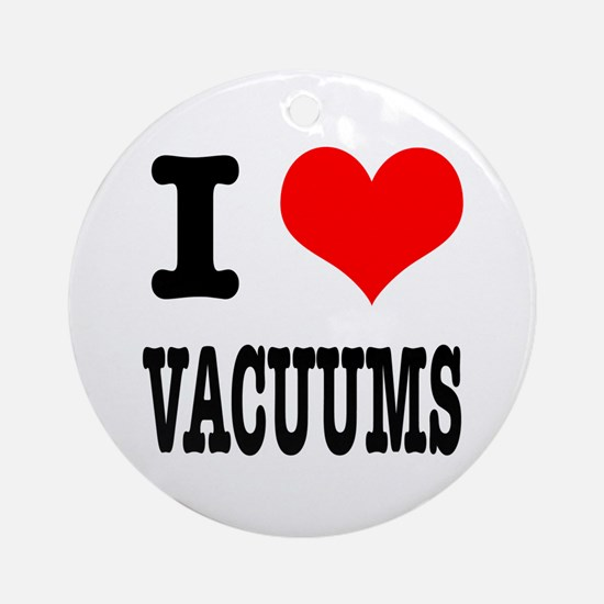 I Heart (Love) Vacuums Ornament (Round)