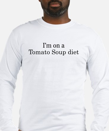 Tomato Soup diet Long Sleeve T-Shirt