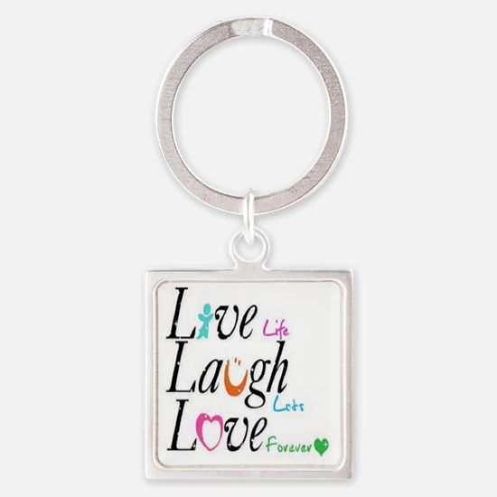 Live life, Laugh lots, Love foreve Square Keychain