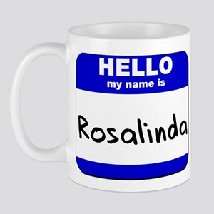 hello my name is rosalinda  Mug