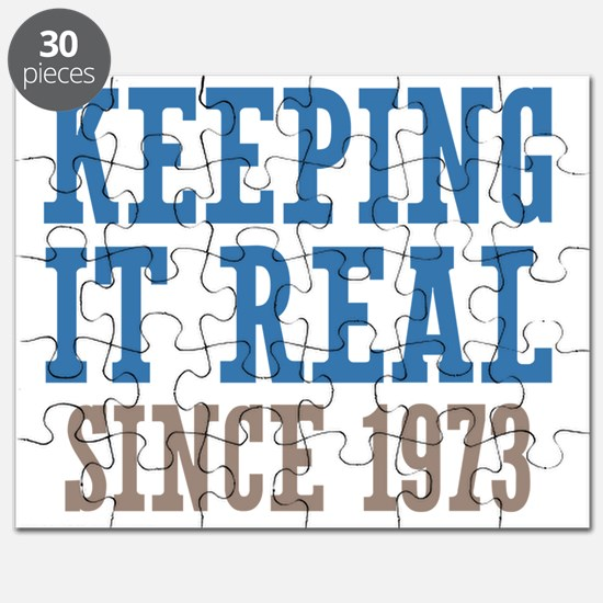 Keeping It Real Since 1973 Puzzle