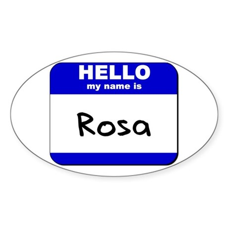 hello my name is rosa Oval Sticker